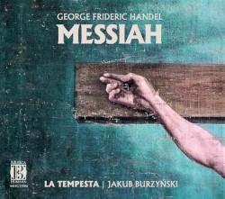 Messiah by George Frideric Handel ;   La Tempesta ,   Jakub Burzyński